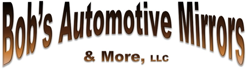 Bob's Automotive Mirrors  & More, LLC.